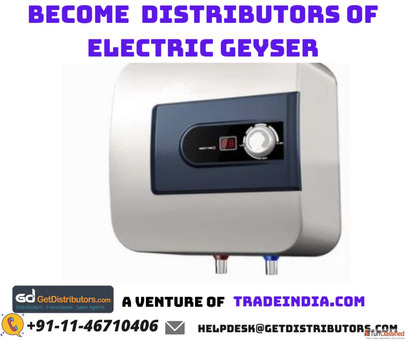 Become the Distributors of Electric Geyser