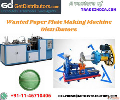 Wanted Paper Plate Making Machine Distributors