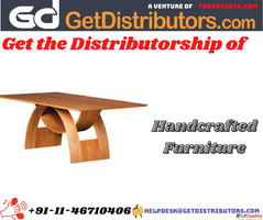 Get the Distributorship of Handcrafted Furniture
