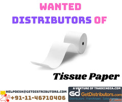 Wanted Distributors of Tissue Paper