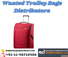 Wanted Trolley Bags Distributors