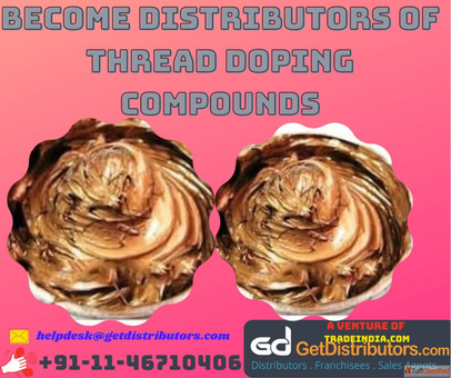 Become Distributors of Thread Doping Compounds