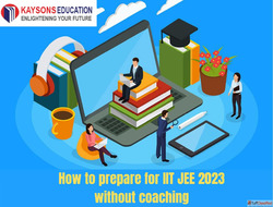 How to prepare for IIT JEE 2023 without coaching