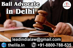 Bail Advocate in Delhi - Lead India law associates