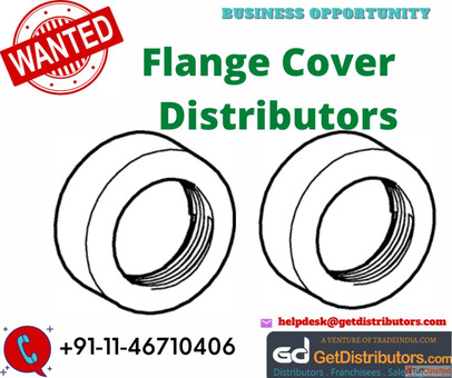 Flange Cover Wholesale Dealers & Distributorship opportunities for sale