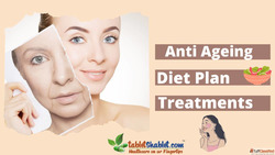 Get an Anti Ageing Diet Plan and Treatments | Customized die...