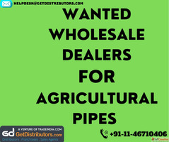 Wanted Agricultural Pipes Wholesale Dealers